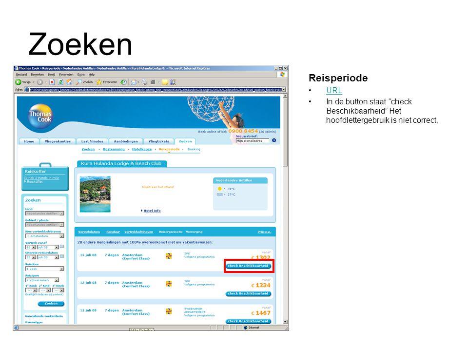 Zoeken Reisperiode URL In de button staat check Beschikbaarheid Het hoofdlettergebruik is niet correct.