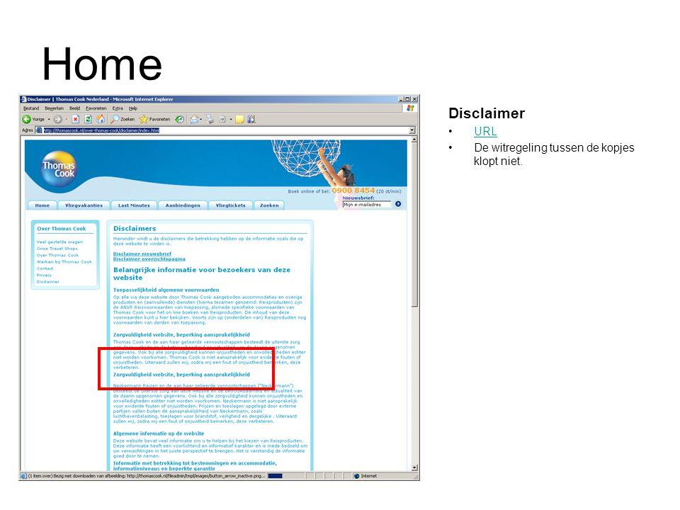 Home Disclaimer URL De witregeling tussen de kopjes klopt niet.