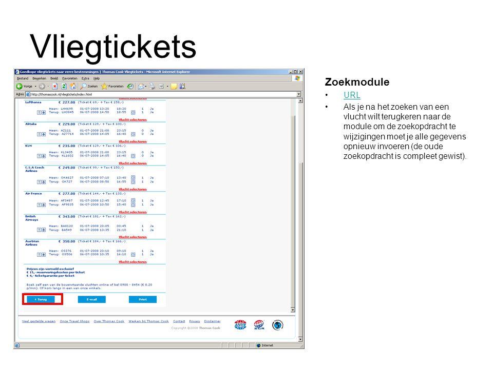 Vliegtickets Zoekmodule URL Als je na het zoeken van een vlucht wilt terugkeren naar de module om de zoekopdracht te wijzigingen moet je alle gegevens opnieuw invoeren (de oude zoekopdracht is compleet gewist).