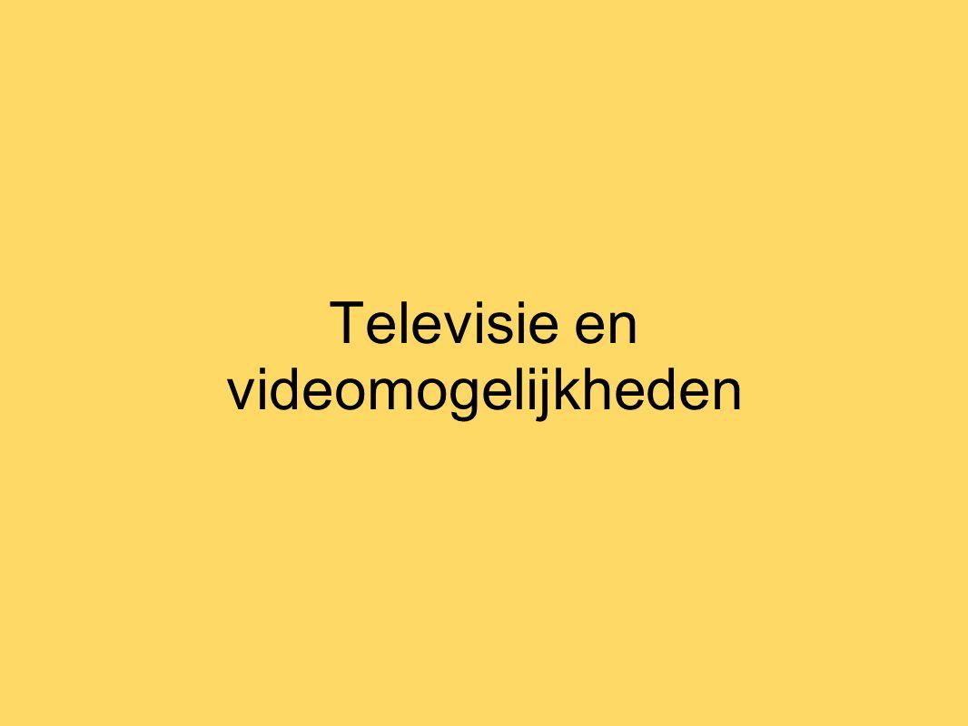 Televisie en videomogelijkheden