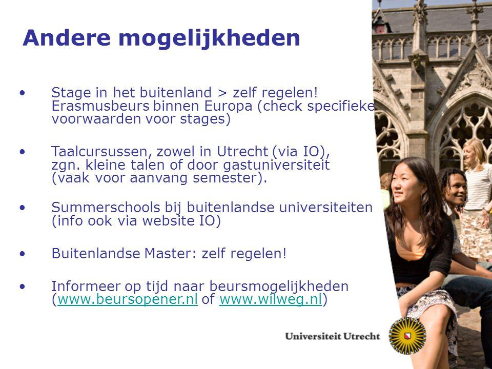 Andere mogelijkheden Stage in het buitenland > zelf regelen! Erasmusbeurs binnen Europa (check specifieke voorwaarden voor stages) Taalcursussen, zowe