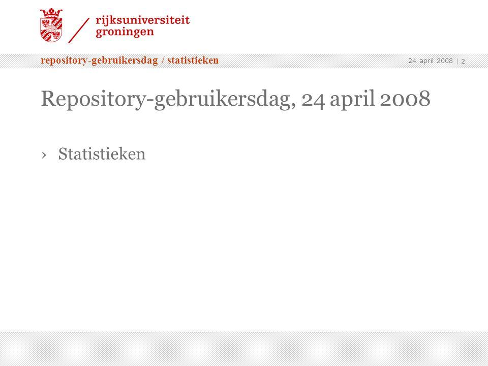 repository-gebruikersdag / statistieken 24 april 2008 | 2 Repository-gebruikersdag, 24 april 2008 ›Statistieken