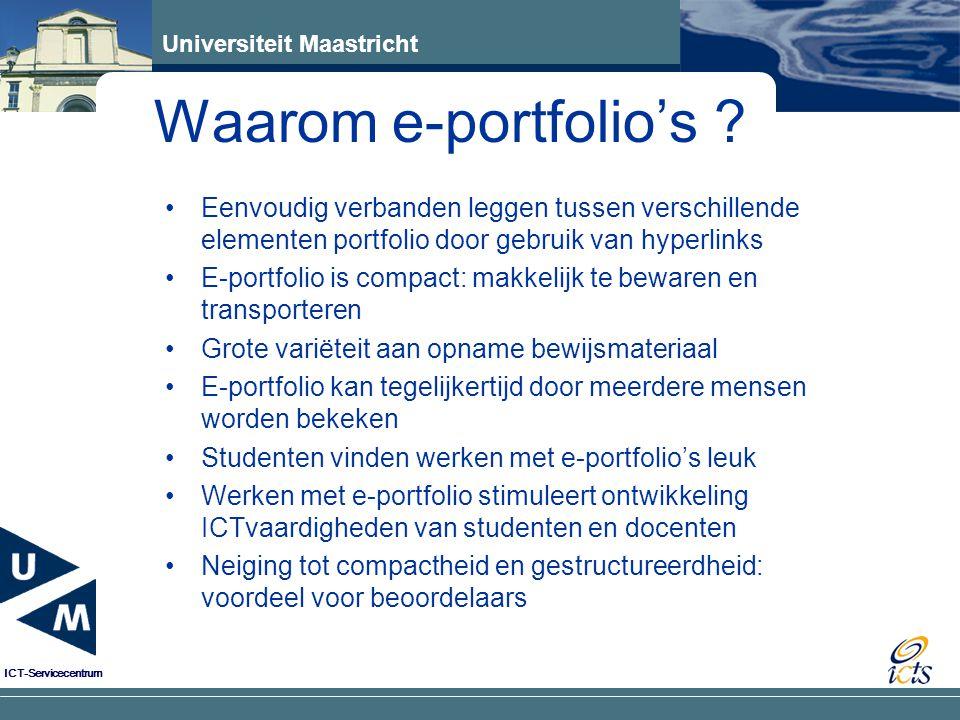 Universiteit Maastricht ICT-Servicecentrum Eenvoudig verbanden leggen tussen verschillende elementen portfolio door gebruik van hyperlinks E-portfolio
