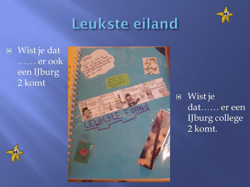  Wist je dat …… er ook een IJburg 2 komt  Wist je dat…… er een IJburg college 2 komt.