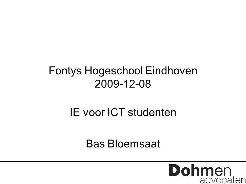 Fontys Hogeschool Eindhoven 2009-12-08 IE voor ICT studenten Bas Bloemsaat