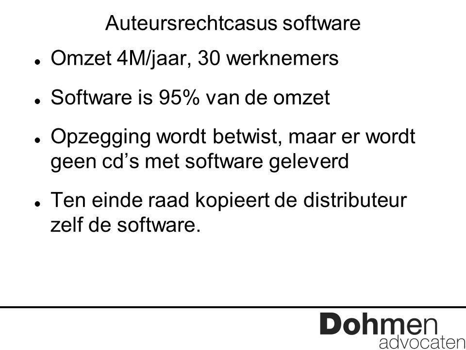 Auteursrechtcasus software Omzet 4M/jaar, 30 werknemers Software is 95% van de omzet Opzegging wordt betwist, maar er wordt geen cd's met software gel
