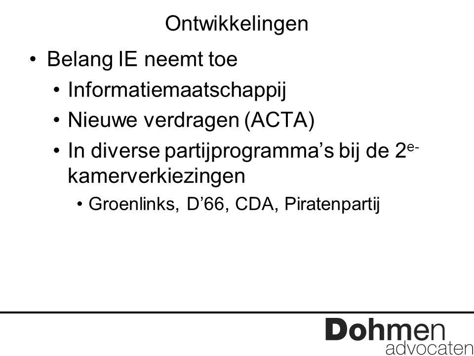 Ontwikkelingen Belang IE neemt toe Informatiemaatschappij Nieuwe verdragen (ACTA) In diverse partijprogramma's bij de 2 e- kamerverkiezingen Groenlink