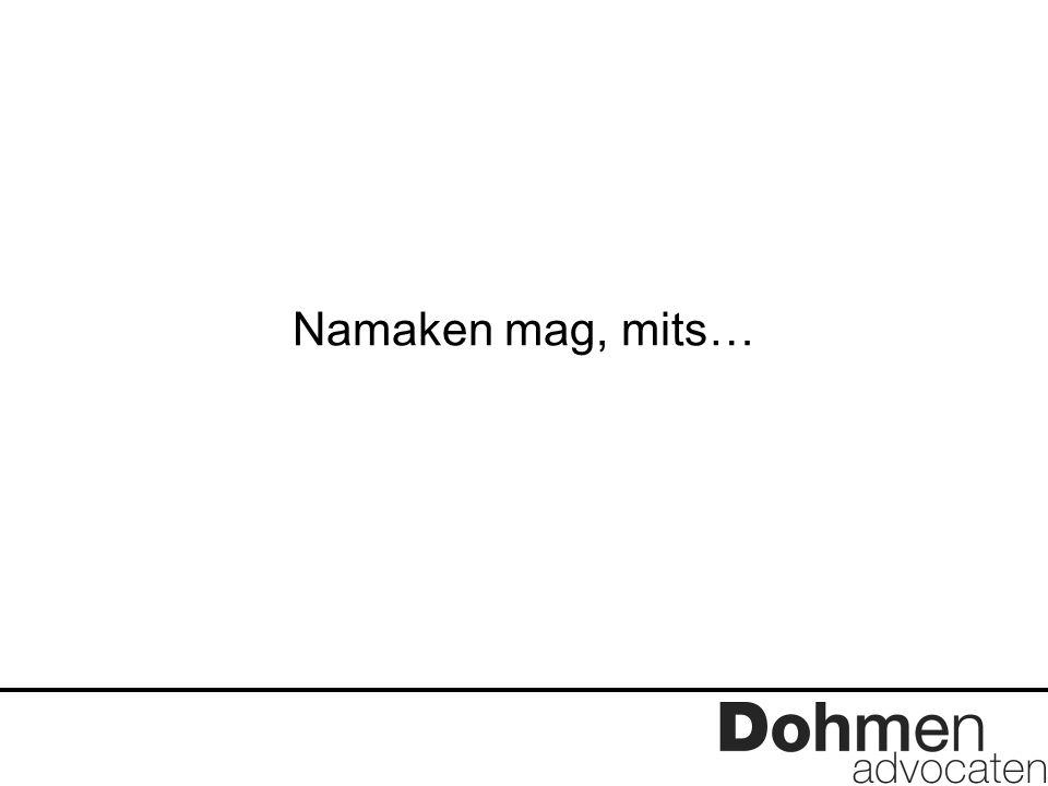 Namaken mag, mits…