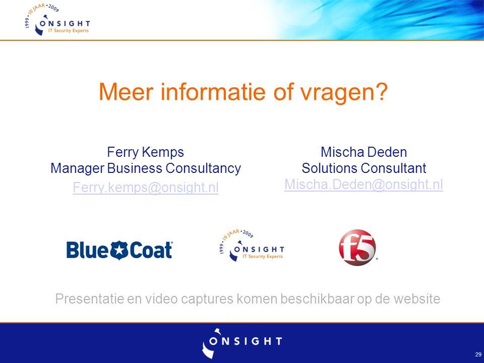 29 Meer informatie of vragen? Presentatie en video captures komen beschikbaar op de website Ferry Kemps Manager Business Consultancy Ferry.kemps@onsig