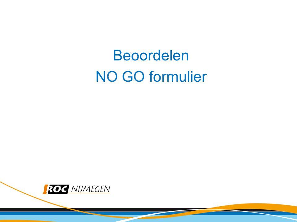 Beoordelen NO GO formulier