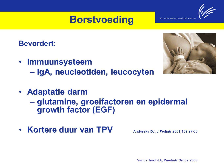 Borstvoeding Bevordert: Immuunsysteem –IgA, neucleotiden, leucocyten Adaptatie darm –glutamine, groeifactoren en epidermal growth factor (EGF) Kortere