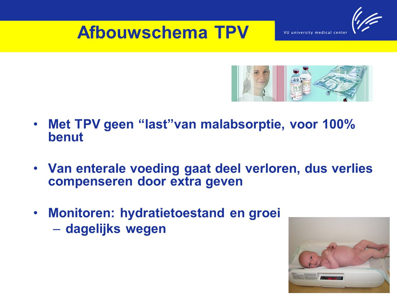 """Afbouwschema TPV Met TPV geen """"last""""van malabsorptie, voor 100% benut Van enterale voeding gaat deel verloren, dus verlies compenseren door extra geve"""