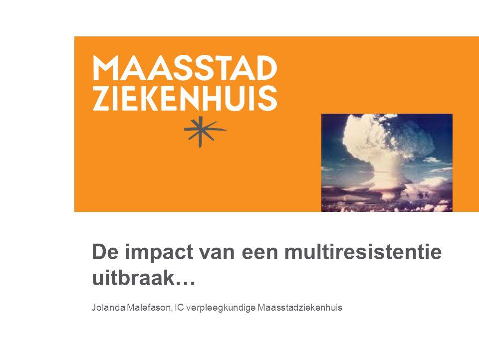 2 In deze presentatie: Gevolgen van een uitbraak voor –Ziekenhuis –Patiënten –Verpleegkundigen Veranderingen IC Maasstadziekenhuis Knelpunten