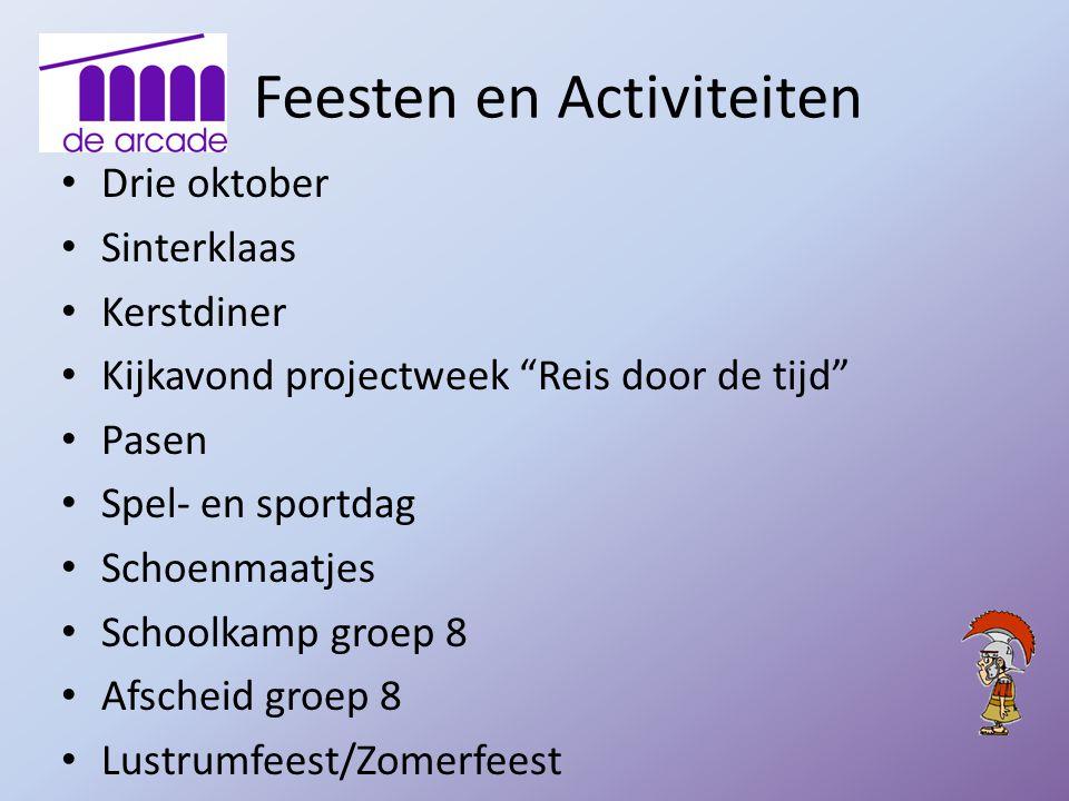 """Feesten en Activiteiten Drie oktober Sinterklaas Kerstdiner Kijkavond projectweek """"Reis door de tijd"""" Pasen Spel- en sportdag Schoenmaatjes Schoolkamp"""