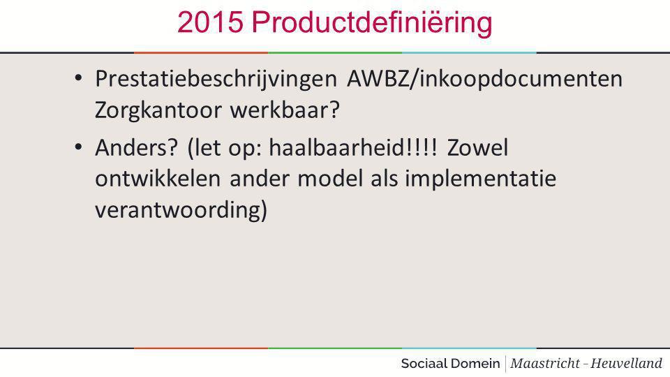 2015 Productdefiniëring Prestatiebeschrijvingen AWBZ/inkoopdocumenten Zorgkantoor werkbaar.