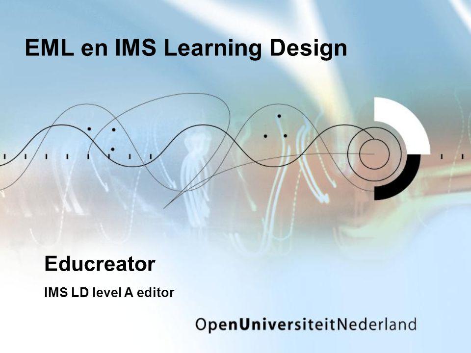 EML en IMS Learning Design Educreator IMS LD level A editor