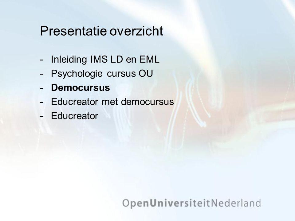 Presentatie overzicht Inleiding IMS LD en EML Psychologie cursus OU Democursus Educreator met democursus Educreator