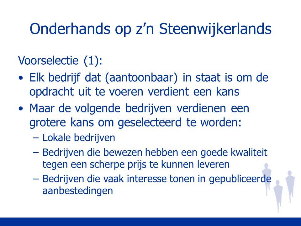 Onderhands op z'n Steenwijkerlands Voorselectie (1): Elk bedrijf dat (aantoonbaar) in staat is om de opdracht uit te voeren verdient een kans Maar de