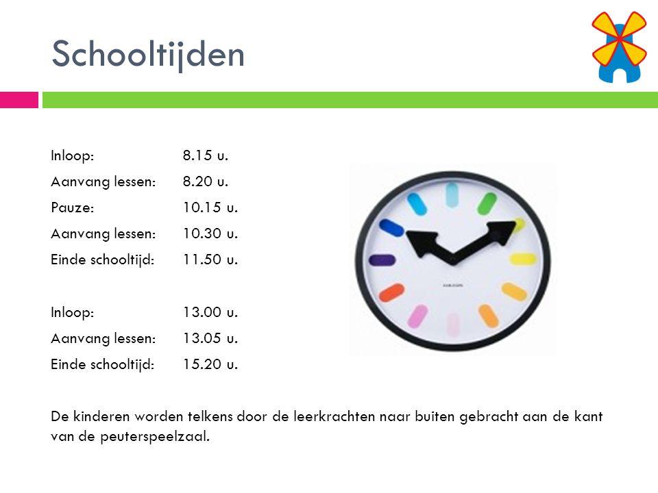 Schooltijden Inloop:8.15 u. Aanvang lessen:8.20 u. Pauze: 10.15 u. Aanvang lessen:10.30 u. Einde schooltijd:11.50 u. Inloop:13.00 u. Aanvang lessen:13
