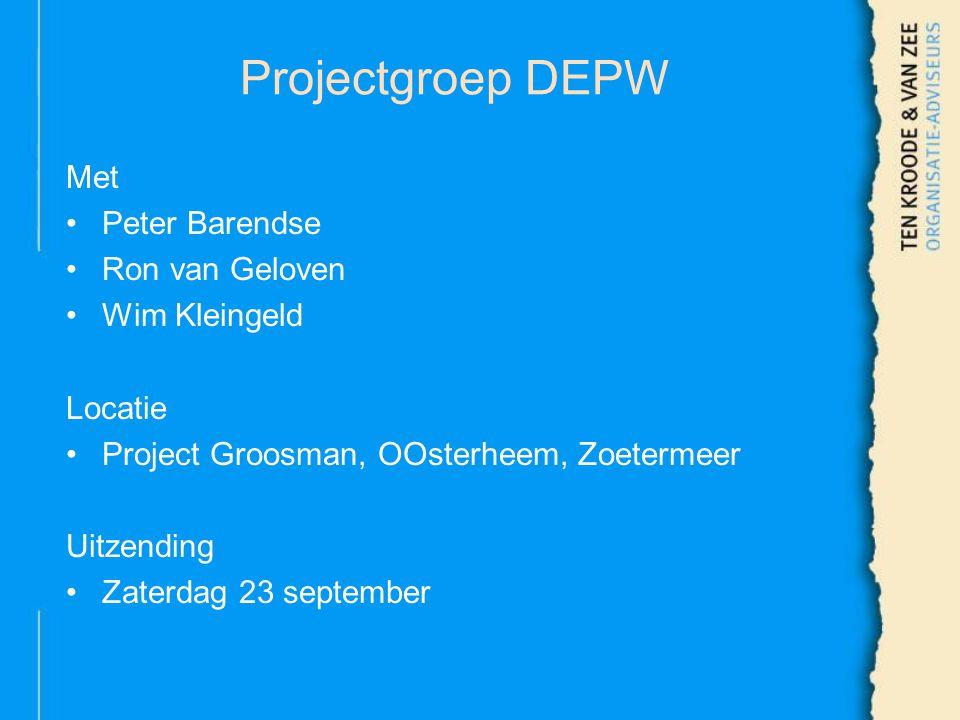 Projectgroep DEPW Met Peter Barendse Ron van Geloven Wim Kleingeld Locatie Project Groosman, OOsterheem, Zoetermeer Uitzending Zaterdag 23 september