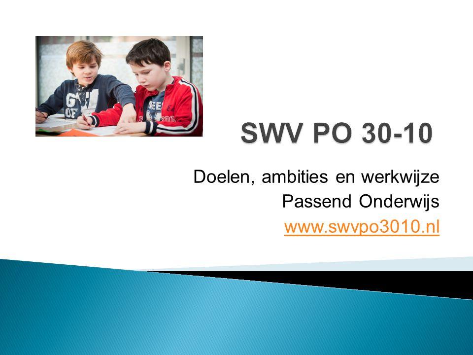 Doelen, ambities en werkwijze Passend Onderwijs www.swvpo3010.nl