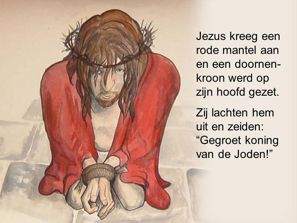 """Jezus kreeg een rode mantel aan en een doornen- kroon werd op zijn hoofd gezet. Zij lachten hem uit en zeiden: """"Gegroet koning van de Joden!"""""""