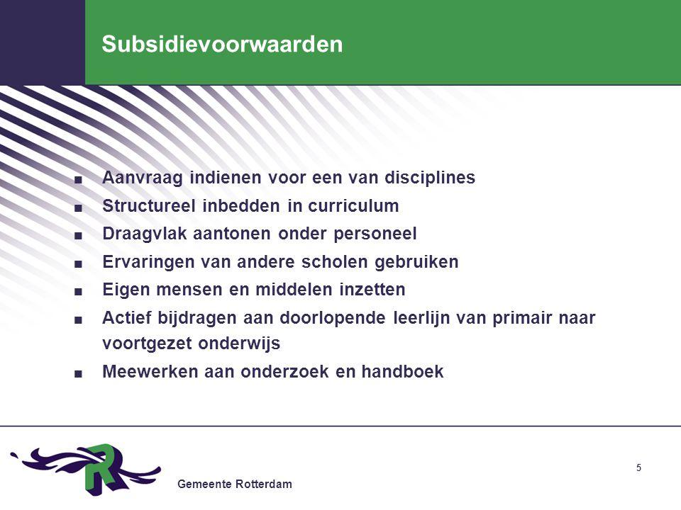 Gemeente Rotterdam 5 Subsidievoorwaarden. Aanvraag indienen voor een van disciplines.