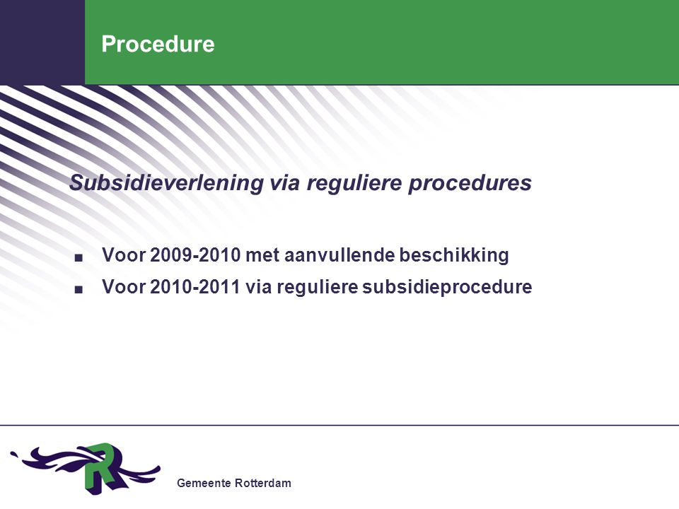 Gemeente Rotterdam Procedure Subsidieverlening via reguliere procedures.