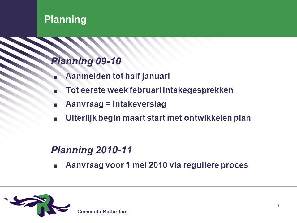 Gemeente Rotterdam 7 Planning Planning 09-10. Aanmelden tot half januari.