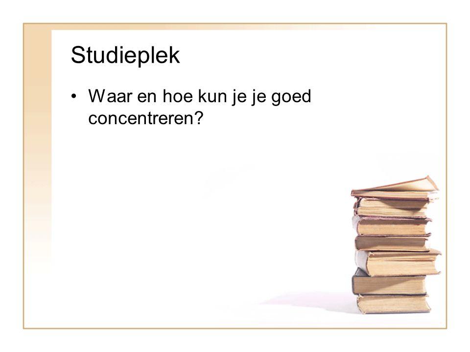 Studieplek Waar en hoe kun je je goed concentreren?