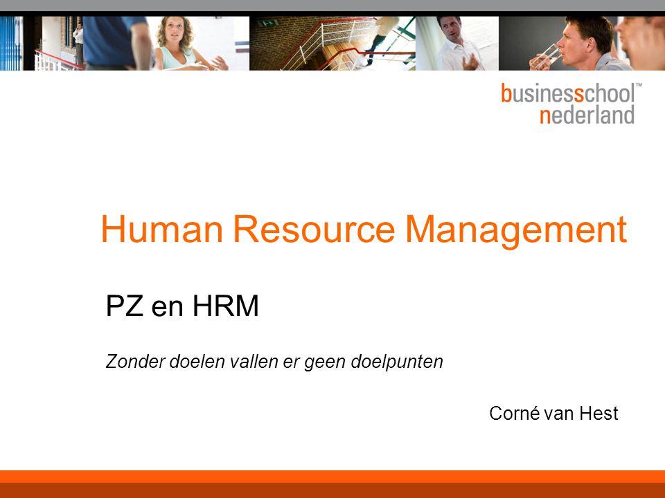 Human Resource Management PZ en HRM Zonder doelen vallen er geen doelpunten Corné van Hest