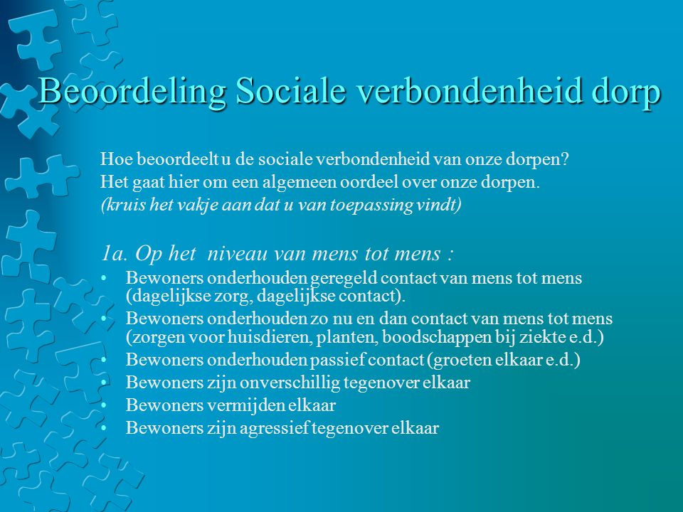 Beoordeling Sociale verbondenheid dorp Hoe beoordeelt u de sociale verbondenheid van onze dorpen.