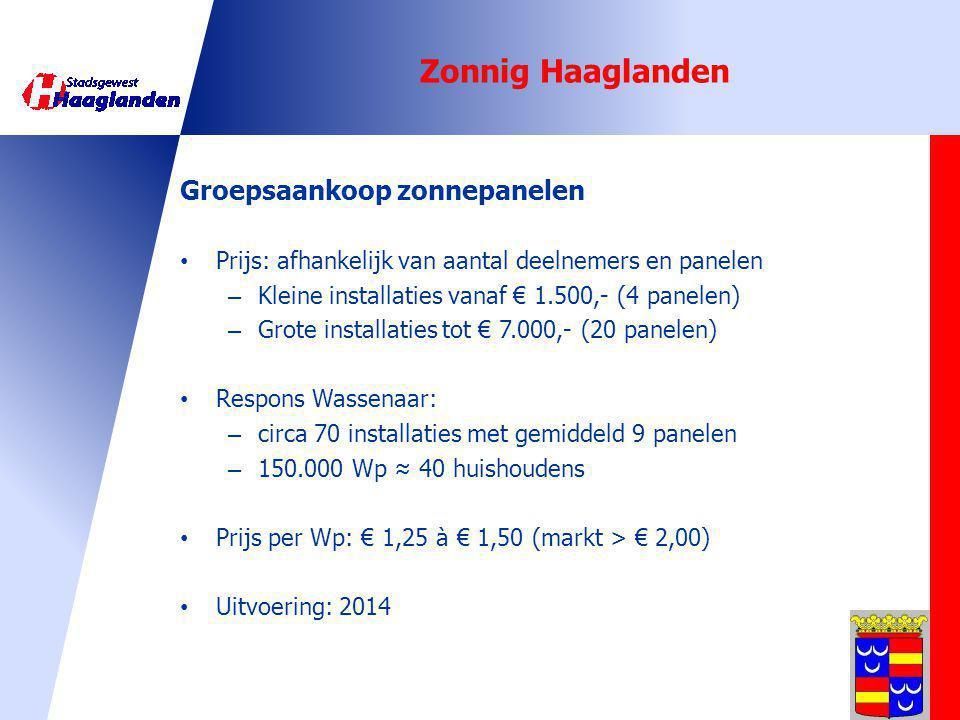 Zonnig Haaglanden Groepsaankoop zonnepanelen Prijs: afhankelijk van aantal deelnemers en panelen – Kleine installaties vanaf € 1.500,- (4 panelen) – G