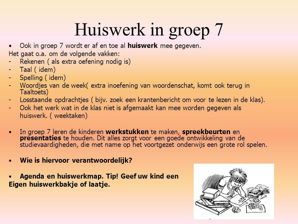 Huiswerk in groep 7 Ook in groep 7 wordt er af en toe al huiswerk mee gegeven.
