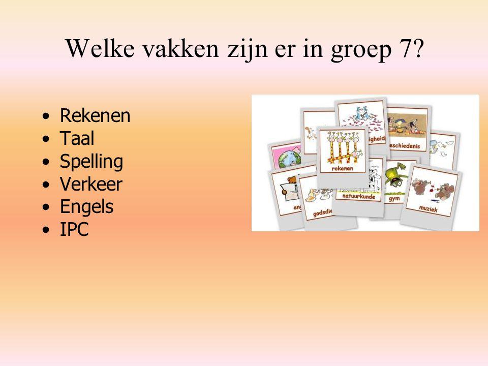 Welke vakken zijn er in groep 7? Rekenen Taal Spelling Verkeer Engels IPC