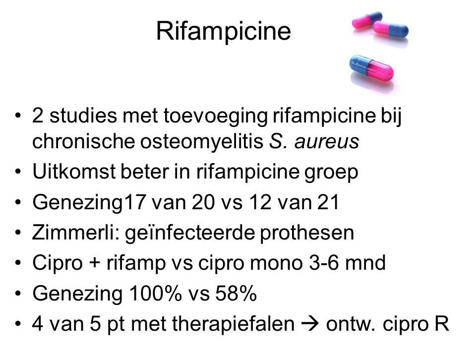 Rifampicine 2 studies met toevoeging rifampicine bij chronische osteomyelitis S. aureus Uitkomst beter in rifampicine groep Genezing17 van 20 vs 12 va