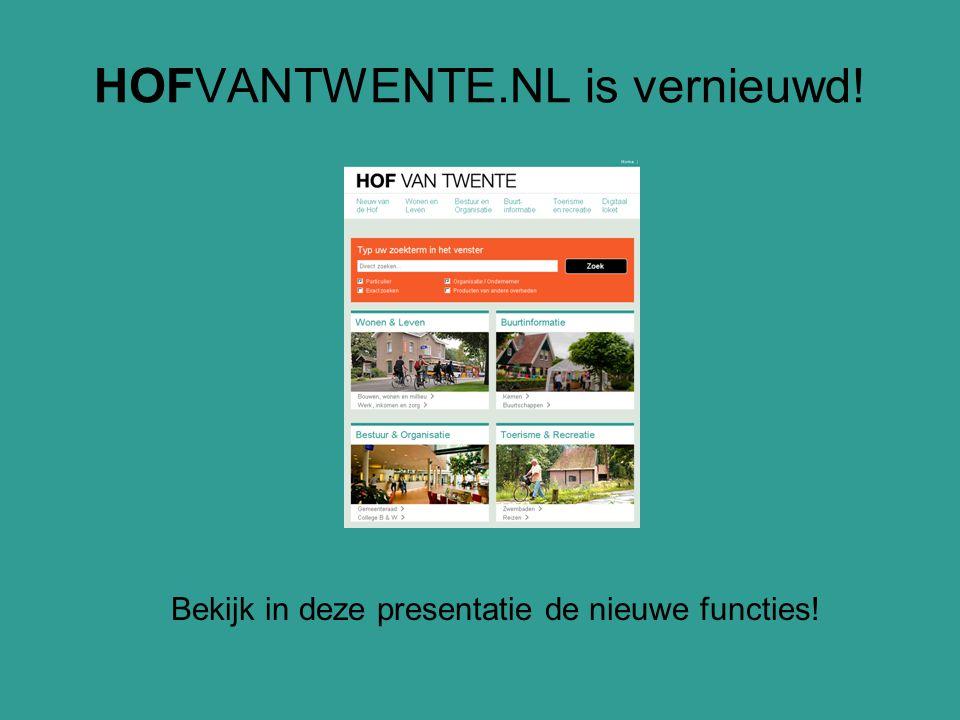 HOFVANTWENTE.NL is vernieuwd! Bekijk in deze presentatie de nieuwe functies!