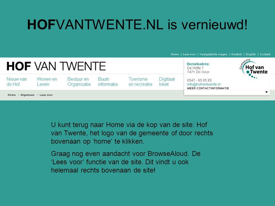 HOFVANTWENTE.NL is vernieuwd! U kunt terug naar Home via de kop van de site: Hof van Twente, het logo van de gemeente of door rechts bovenaan op 'home