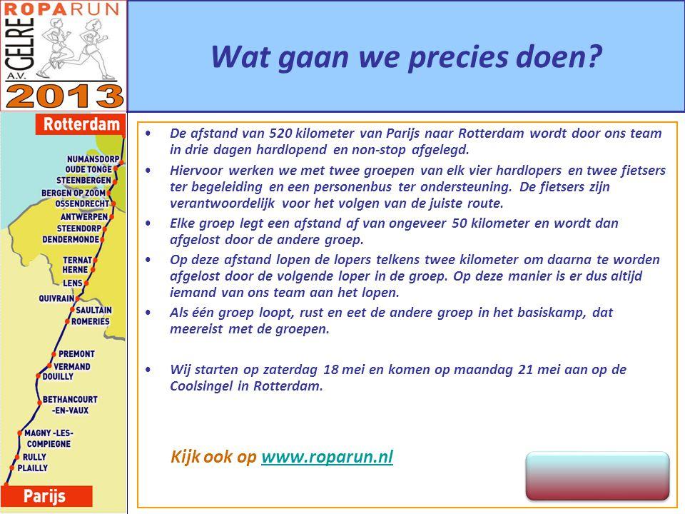 Wat gaan we precies doen? De afstand van 520 kilometer van Parijs naar Rotterdam wordt door ons team in drie dagen hardlopend en non-stop afgelegd. Hi