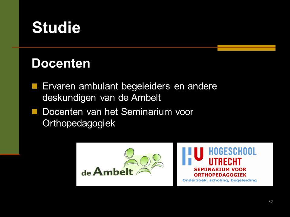 32 Studie Docenten Ervaren ambulant begeleiders en andere deskundigen van de Ambelt Docenten van het Seminarium voor Orthopedagogiek