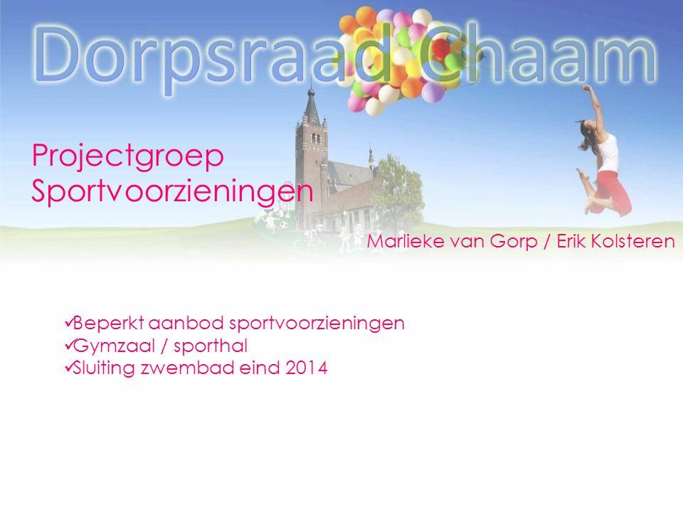 Projectgroep Sportvoorzieningen Marlieke van Gorp / Erik Kolsteren Beperkt aanbod sportvoorzieningen Gymzaal / sporthal Sluiting zwembad eind 2014