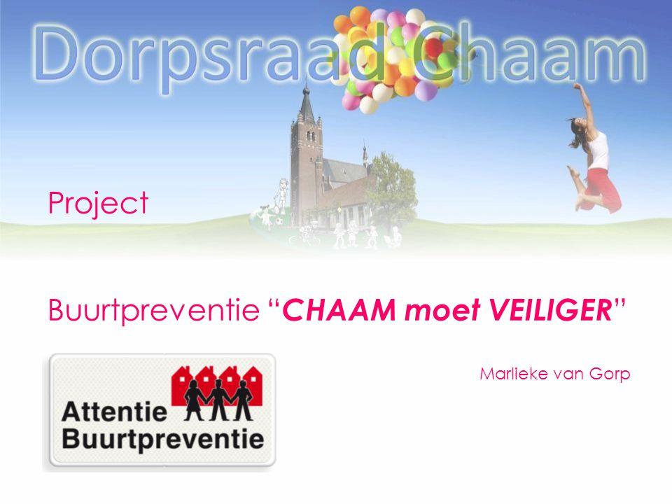 """Project Buurtpreventie """" CHAAM moet VEILIGER """" Marlieke van Gorp"""