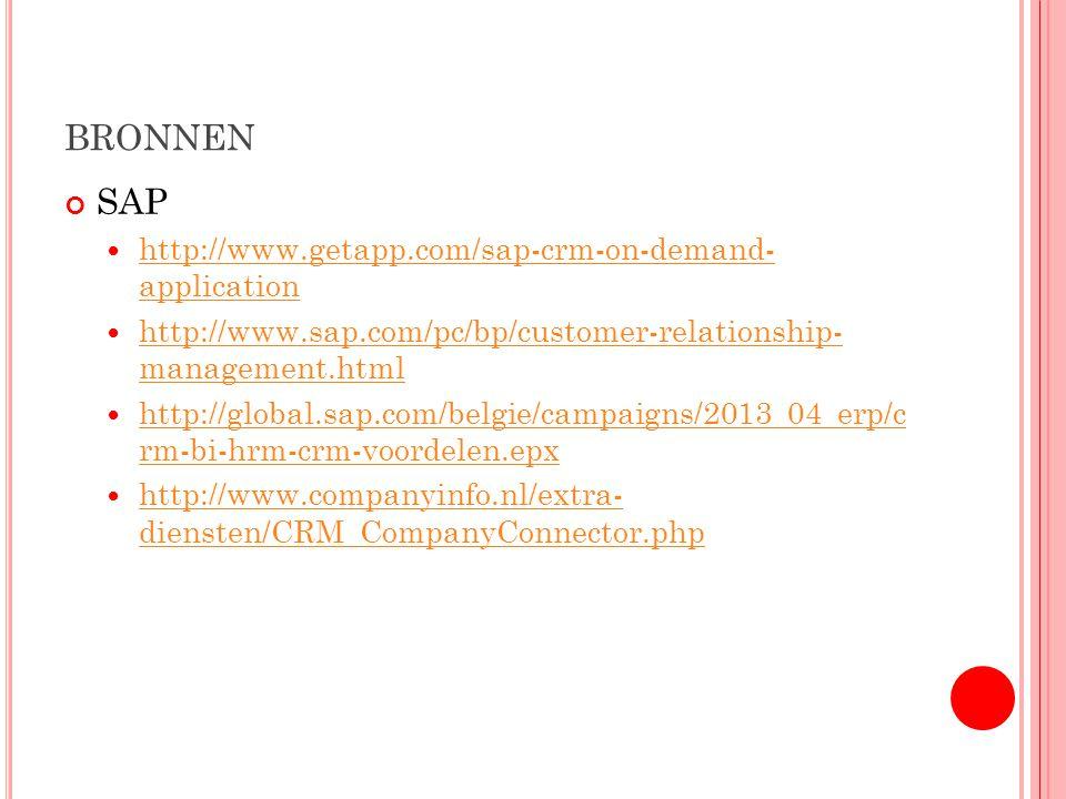 BRONNEN SAP http://www.getapp.com/sap-crm-on-demand- application http://www.getapp.com/sap-crm-on-demand- application http://www.sap.com/pc/bp/custome