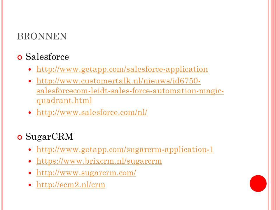 BRONNEN Salesforce http://www.getapp.com/salesforce-application http://www.customertalk.nl/nieuws/id6750- salesforcecom-leidt-sales-force-automation-m
