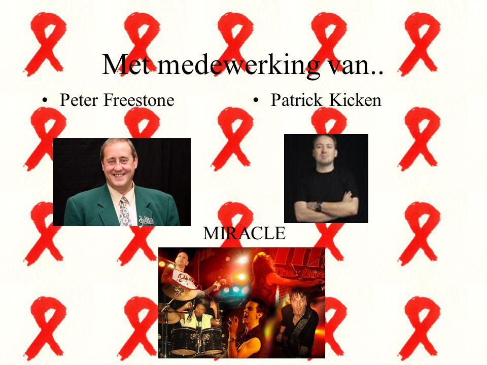 Met medewerking van.. Peter FreestonePatrick Kicken MIRACLE
