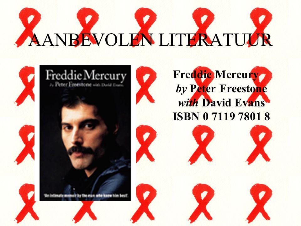 AANBEVOLEN LITERATUUR Freddie Mercury by Peter Freestone with David Evans ISBN 0 7119 7801 8