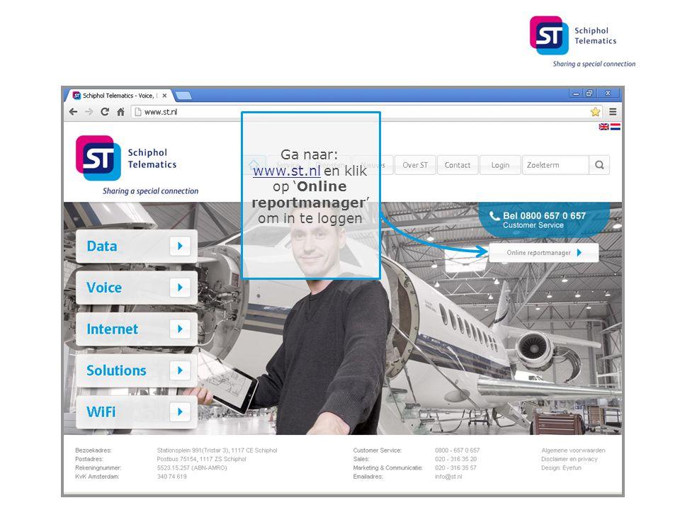 Ga naar: www.st.nl en klik op 'Online reportmanager' om in te loggen www.st.nl