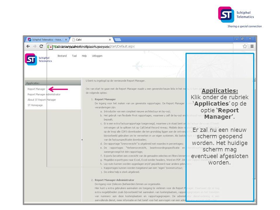 Applicaties: Klik onder de rubriek 'Applicaties' op de optie 'Report Manager'.