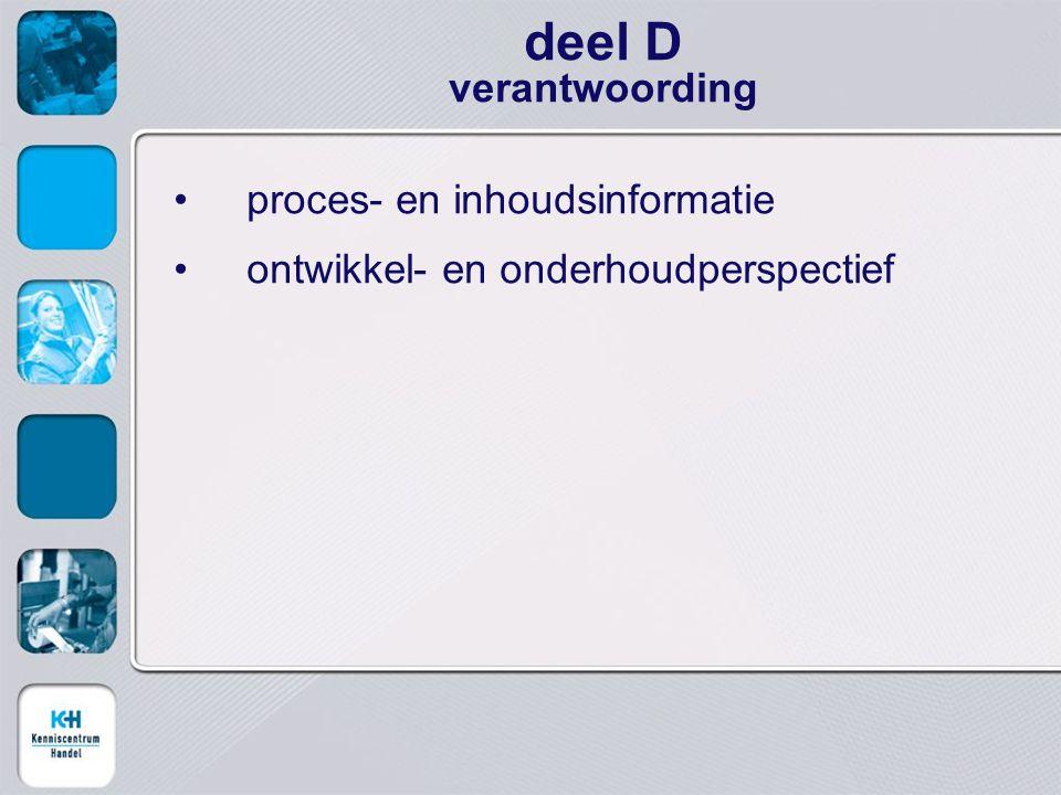 proces- en inhoudsinformatie ontwikkel- en onderhoudperspectief deel D verantwoording