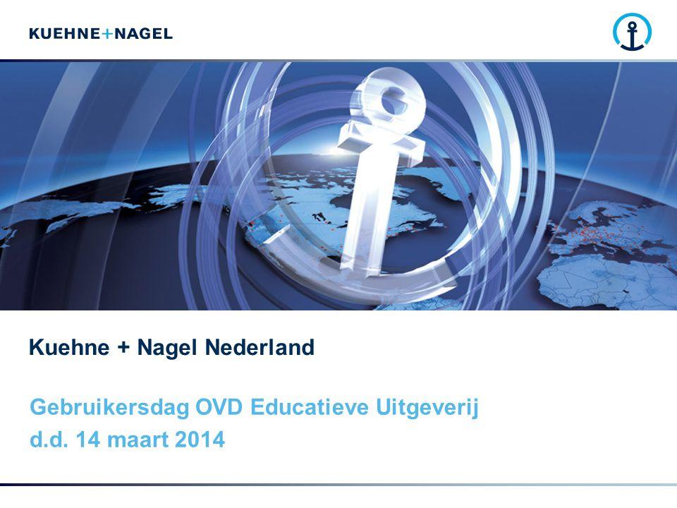 Kuehne + Nagel Nederland Gebruikersdag OVD Educatieve Uitgeverij d.d. 14 maart 2014
